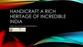 Handicraft A Rich Heritage of Incredible India