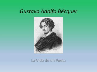 Un Poeta Gustavo Adolfo Bécquer