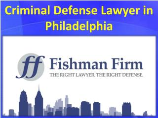 Criminal Defense Lawyer in Philadelphia