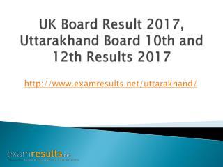 UK Board Result 2017, Uttarakhand Board 10th & 12th Class Results 2017