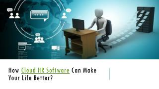 How cloud HR software can make your life better?