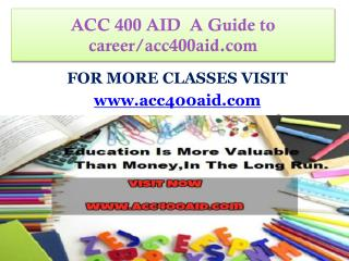 ACC 400 AID    A Guide to career/acc400aid.com