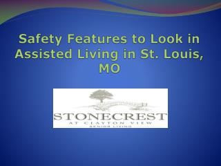 Safety Features to Look in Assisted Living in St. Louis