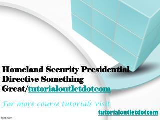Homeland Security Presidential Directive Something Great/tutorialoutletdotcom