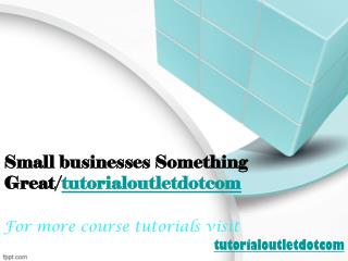 Small businesses Something Great/tutorialoutletdotcom