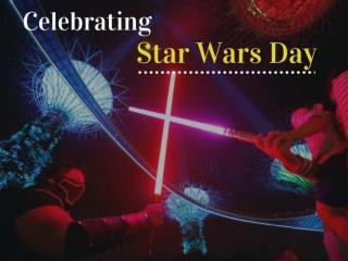 Celebrating Star Wars Day