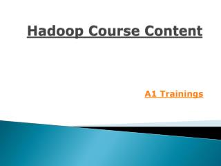 Hadoop course content @ A1 trainings