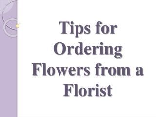 Tips for Ordering Flowers from a Florist
