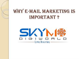 WHY E-MAIL MARKETING IS IMPORTANT ?