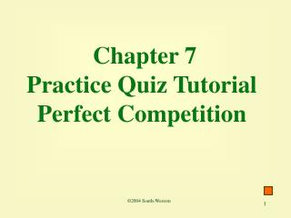 Chapter 7  Practice Quiz Tutorial Perfect Competition