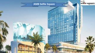 AMB Selfie Square Commercial Space Booking Call 09953592848