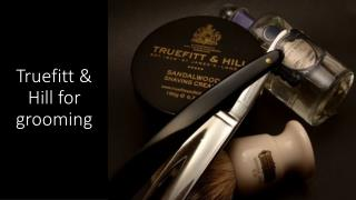 Grooming products for men by Truefitt & Hill