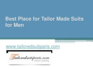Best Place for Tailor Made Suits for Men - www.tailoredsuitparis.com
