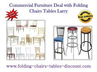Commercial Furniture Deal with Folding Chairs Tables Larry