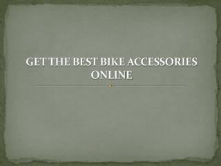 Get The Best Bike Accessories Online