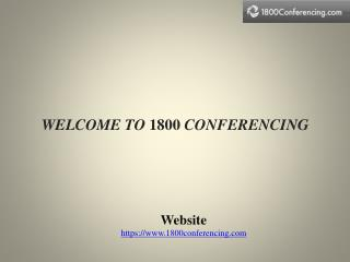 1800 Conferencing only 1.9¢ / min