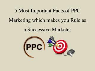 5 Important Facts of PPC Marketing | Iperidigi