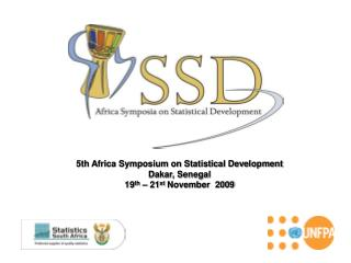 5th Africa Symposium on Statistical Development Dakar, Senegal 19th   21st November  2009