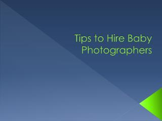 Tips to Hire Baby Photographers