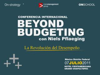 Beyond Budgeting: La Revolución del Desempeño - slides from 1-day seminar with Niels Pflaeging, by on-strategy (Mexico D