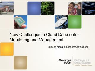 New Challenges in Cloud Datacenter Monitoring and Management