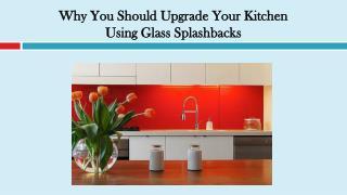 Why You Should Upgrade Your Kitchen Using Glass Splashbacks
