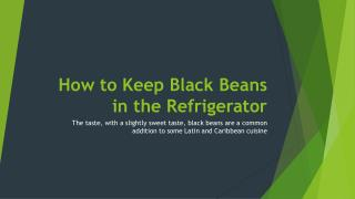How to Keep Black Beans in the Refrigerator