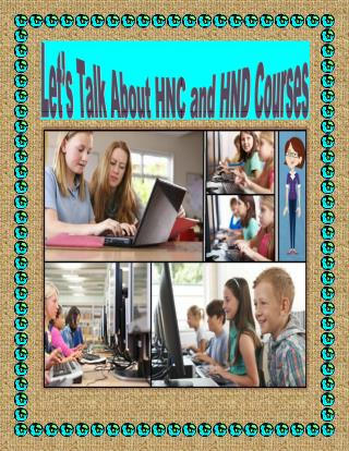 Let's Talk About HNC and HND Courses