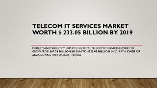 Telecom IT Services Market worth $ 233.05 Billion by 2019