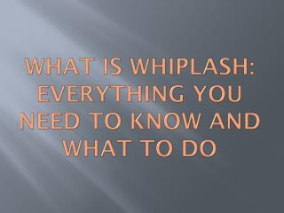 What is Whiplash: Everything You Need To Know and What To Do