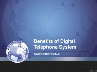 Benefits of digital telephone system