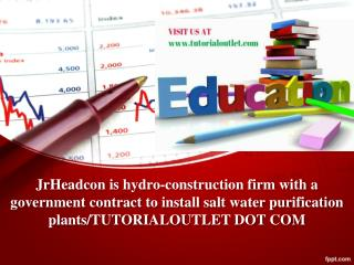 JrHeadcon is hydro-construction firm with a government contract to install salt water purification plants/TUTORIALOUTLET