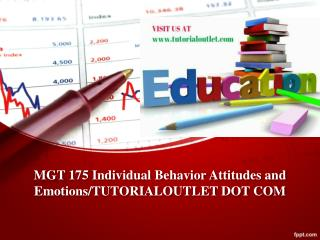 MGT 175 Individual Behavior Attitudes and Emotions/TUTORIALOUTLET DOT COM