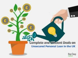 Complete and Efficient Deals on Unsecured Personal Loan in the UK