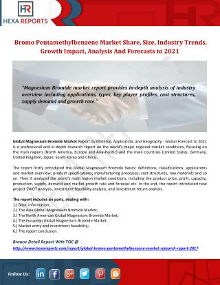 Global Bromo Pentamethylbenzene Market Share, Size, Industry Trends, Growth Impact, Analysis And Forecasts, 2017-2021