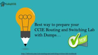 CCIE Routing and Switching Workbook Practical Exam Dumps