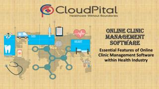 Essential Features of Online Clinic Management Software within Health Industry