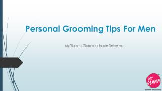Personal Grooming Tips For Men - MyGlamm