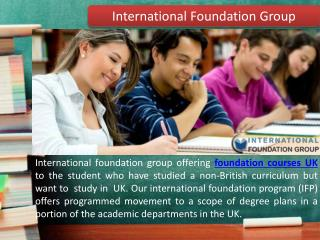 Foundation Coursers UK  by International Foundation Group