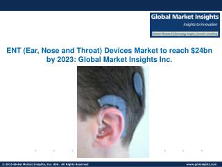 ENT Devices Market to grow at 5% CAGR from 2016 to 2023