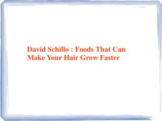 David Schillo -Foods That Can Make Your Hair Grow Faster