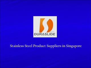 Stainless Steel Product Suppliers in Singapore