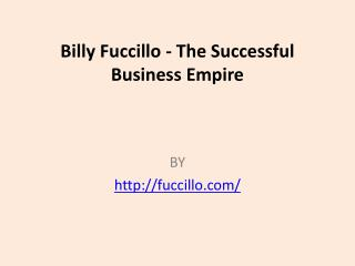 Billy Fuccillo - The Successful Business Empire