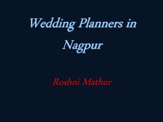 Wedding Planner in Nagpur | Wedding Planners in Nagpur
