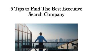 6 Tips to Find The Best Executive Search Company