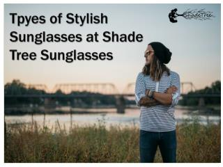 Types of Stylish Sunglass Store at Online - Shade Tree Sunglasses