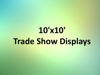 10ft & 20ft Trade Show Displays.