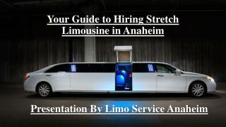 Your Guide to Hiring Stretch Limousine in Anaheim