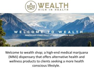 Looking For Medical Cannabis Shop In Vancouver - Wealth Shop