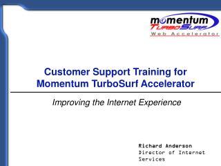 Customer Support Training for  Momentum TurboSurf Accelerator